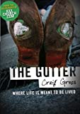 img - for The Gutter: Where Life is Meant to be Lived book / textbook / text book