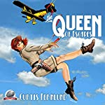 The Queen of Escapes | Curtis Fernlund