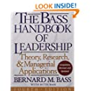 The Bass Handbook of Leadership: Theory, Research, and Managerial Applications