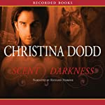 Scent of Darkness (       UNABRIDGED) by Christina Dodd Narrated by Richard Ferrone