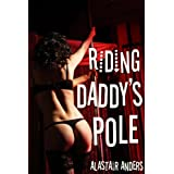 Riding Daddy&#39;s Pole (m\f taboo daddy daughter sex, first time female ejaculation)di Alastair Anders