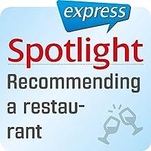 Spotlight express - Ausgehen: Wortschatz-Training Englisch - Ein Restaurant empfehlen Audiobook by  div. Narrated by  div.