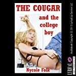 The Cougar and the College Boy   Nycole Folk