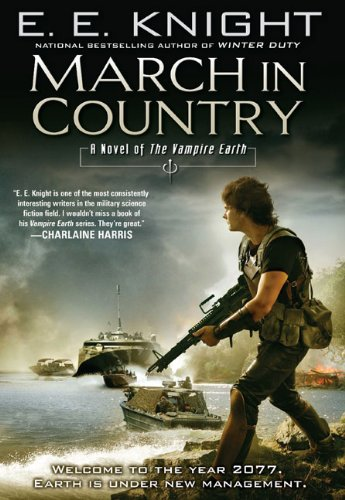 March in Country: A Novel of the Vampire Earth, E.E. Knight