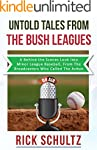 Untold Tales From The Bush Leagues: A...