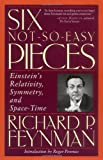 Six Not-So-Easy Pieces: Einstein's Relativity, Symmetry and Space-Time (0201328410) by Feynman, Richard P