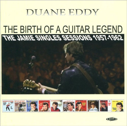Duane Eddy - The Birth of a Guitar Legend - The Jamie Singles Sessions 1957-1962 - Zortam Music