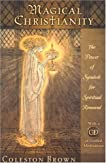 Magical Christianity, Revised Edition: The Power of Symbols for Spiritual Renewal with a CD of Guided Meditations