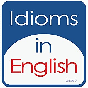 Idioms in English, Volume 2 Audiobook