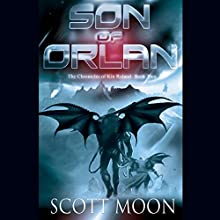 Son of Orlan: Chronicles of Kin Roland, Book 2 (       UNABRIDGED) by Scott Moon Narrated by Reece Allan Morse