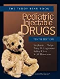 img - for Pediatric Injectable Drugs (The Teddy Bear Book) (Teddy Bear Book Series) book / textbook / text book
