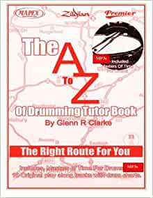 The AtoZ Of Drumming Tutor Book: The Right Route For You (The Stick