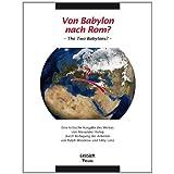Von Babylon nach Rom? - The Two Babylons? - Eine kritische