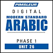 Arabic (Modern Standard) Phase 1, Unit 26: Learn to Speak and Understand Modern Standard Arabic with Pimsleur Language Programs | [Pimsleur]