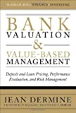img - for Bank Valuation and Value-Based Management: Deposit and Loan Pricing, Performance Evaluation, and Risk Management book / textbook / text book