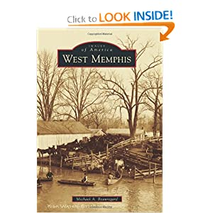 West Memphis (Images of America Series) by Michael A. Beauregard
