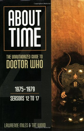 About Time 4: The Unauthorized Guide to Doctor Who, 1975-1979, Seasons 12 to 17