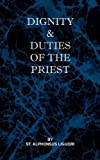 St Alphonsus Liguori Dignity and Duties of the Priest or Selva
