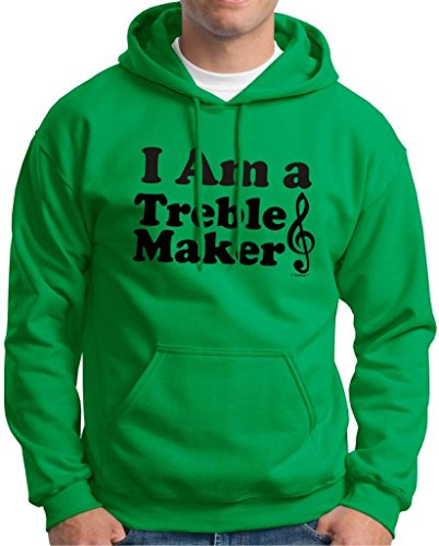 I Am A Treble Maker Hoodie Sweatshirt Xl Green