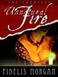img - for Unnatural Fire (Countess Ashby dela Zouche) book / textbook / text book