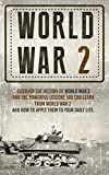 img - for World War II - Discover the History of World War 2 and the Powerful Lessons you can Learn and How to Apply Them to your Daily Life (Auschwitz, World War ... , World War 1 World war II, Book 3) book / textbook / text book