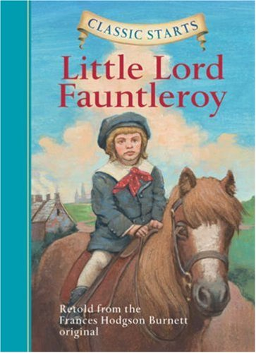Classic Starts: Little Lord Fauntleroy (Classic Starts Series), FRANCES HODGSON BURNETT