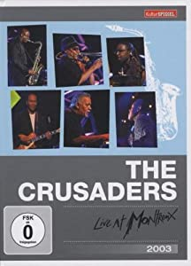 The Crusaders - Live at Montreux 2003 (Kulturspiegel Edition)