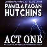 Act One: What Doesn't Kill You Prequel | Pamela Fagan Hutchins