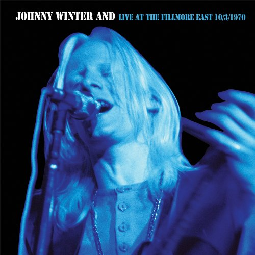 Johnny Winter - Johnny Winter And-Live At The Filmore East 10/03/70 (Original Recording Remastered/limited Edition) - Zortam Music