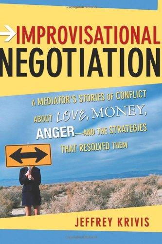 Improvisational Negotiation: A Mediator's Stories of...