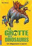 echange, troc Rex Stone - La grotte des dinosaures, Tome 7 : Un stégosaure à sauver