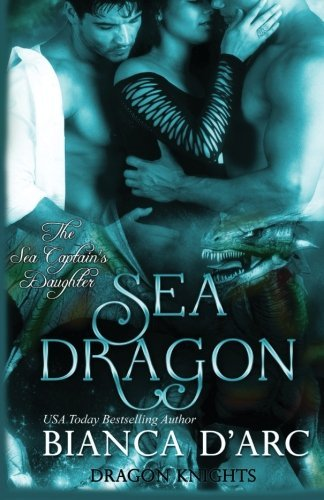 Sea Dragon: The Sea Captain's Daughter Trilogy (Dragon Knights)