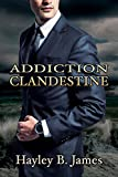 Addiction clandestine (D�sirs d�fendus t. 2)
