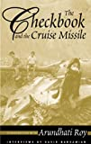 The Checkbook and the Cruise Missile: Conversations with Arundhati Roy (0896087107) by Arundhati Roy