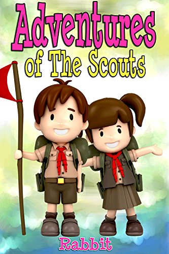 Books for Kids:Adventures of Scouts Benjamin and Tracy: (Bedtime Stories For Kids Ages 3-10): Kids Books Bedtime Stories Children's Books K