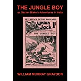 The Jungle Boy; Or, Sexton Blake's Adventures in India (1905)by William Murray Graydon