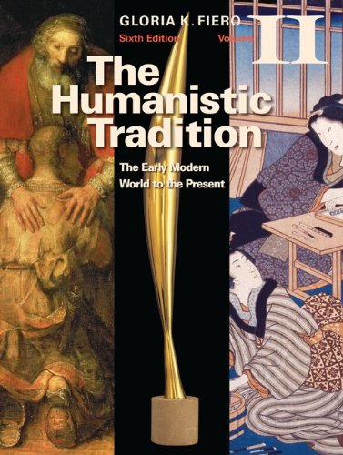 The Humanistic Tradition Volume II: The Early Modern...