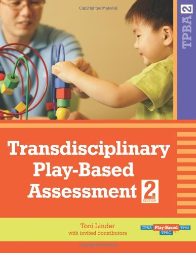 Transdisciplinary Play-Based Assessment, Second Edition...