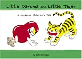 Little Daruma and Little Tiger: A Japanese Children's Tale (Little Daruma)