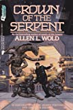 Crown of the Serpent (0445206241) by Allen L. Wold