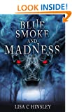 Blue Smoke and Madness