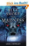 Blue Smoke and Madness (English Edition)