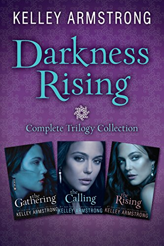 Kelley Armstrong - The Darkness Rising: Complete Trilogy Collection