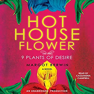 Hothouse Flower and the Nine Plants of Desire Audiobook