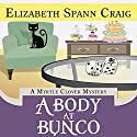 A Body at Bunco: A Myrtle Clover Mystery, Book 8 (       UNABRIDGED) by Elizabeth Spann Craig Narrated by Judy Blue