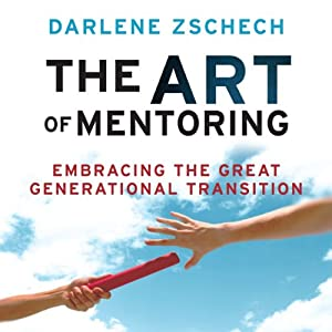 The Art of Mentoring: Embracing the Great Generational Transition | [Darlene Zschech]