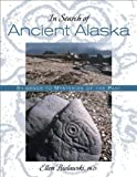 In Search of Ancient Alaska: Solving the Mysteries of the Past