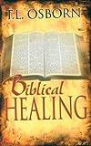 T. L. Osborn Biblical Healing