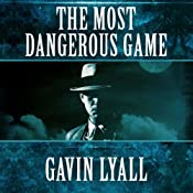 The Most Dangerous Game | [Gavin Lyall]
