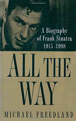 All the Way: A Biography of Frank Sinatra, by Michael Freedland